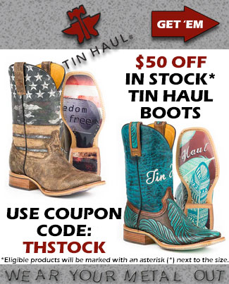 $50 OFF In Stock Tin Haul Boots - Look for the * next to the size!  Use Coupon Code THSTOCK.